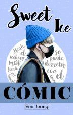 Sweet Ice [Cómic]  by EmiJeong