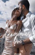 BS#1: Dangerous Love ✔️ by beyondwishes