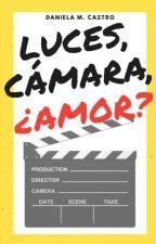 Luces, Cámara, ¿Amor? by HeavyMinds