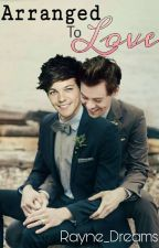 Arranged To Love (Larry Stylinson) by Rayne_Dreams