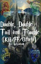 Double Double Toil and Trouble by Whyareall
