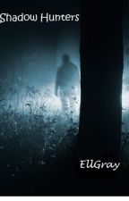Shadow Hunters by EllGray