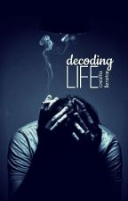 Decoding Life by CrestFallenStar