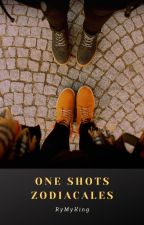 One shots zodiacales; [PEDIDOS ABIERTOS] by RyMyKing