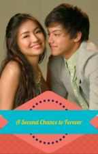 A Second Chance to Forever (A KathNiel Fanfic) by redchocolates