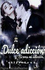 Dulce Adicción by shiyori-san