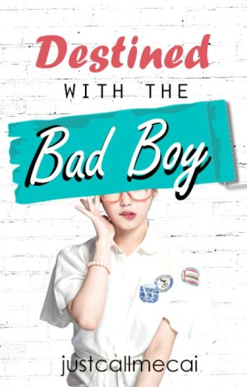 Destined with the Bad Boy (PUBLISHED UNDER PSICOM)