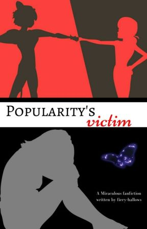 Popularity's victim (A Miraculous fanfiction) by -fromthehallows
