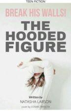 The Hooded Figure | WATTYS 2018 by tashapea2003