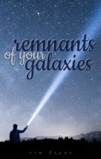 Remnants of your Galaxies  by hyphantria