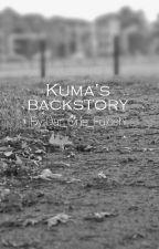 kuma's backstory by Dat_One_Fujoshi
