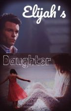 Elijah's Daughter  by Teenwolfmk55