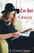 I'm Not Crazy by Savyss
