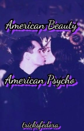 American Beauty, American Psycho                DISCONTINUED  by tricksfedora