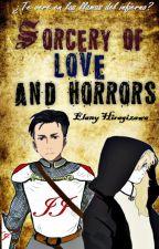 Sorcery of love and horrors by ElanyHiragizawa