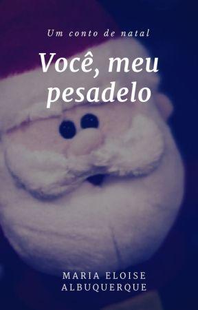 Você, meu pesadelo by MariEloise5