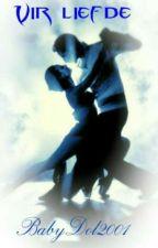 Vir liefde (Afrikaans) by BabyDol2001