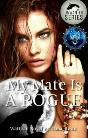 My Mate is A Rogue (Completed) by Luna_Resie