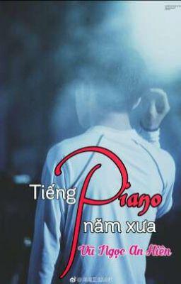 [Fic TFBOYS] Tiếng Piano Năm Xưa_ Vũ Ngọc An Hiên