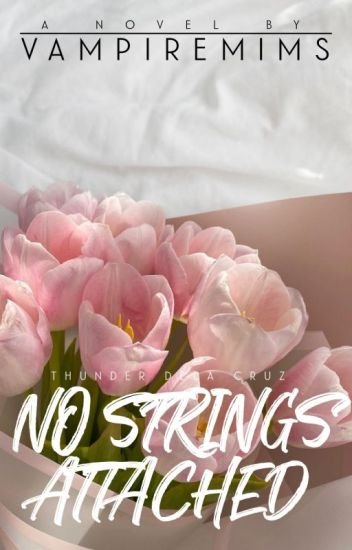 No Strings Attached [COMPLETED] (Editing...)
