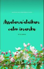 Assalamu'alaikum calon imamku by diladilanuraini07