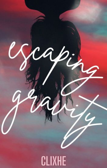 Escaping Gravity (Completed)