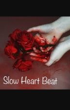 Slow Heart Beat by Quietkid101