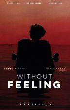 Without Feeling | N.S by sara1993_x