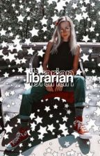 LIBRARIAN。 by messagegxrl