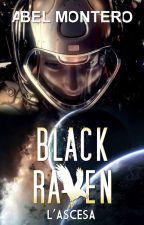 BLACK RAVEN: L'ASCESA by ABELMONTEROauthor