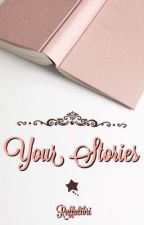 Your Stories  by raffalibri
