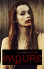 Impure by RespnsblyIrrespnsble