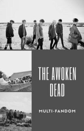 [The Awoken Dead] by ChoiBummie