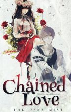 Chained Loves (Yandere! Slaves X Reader) by The_Dark_Mist