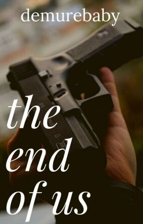 The End of Us (Completed Chapters!) by IonniGrace