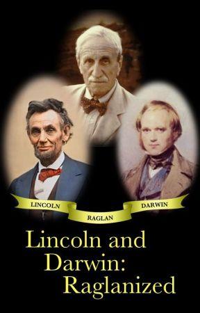 Lincoln and Darwin: Raglanized by lpetrich