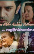Milan Abhi Adha Adhuri Hai .... a conflict between love and hate by Jayeeta143
