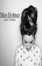 Miss Holmes - Sherlock Fan Fiction by _Harmonious