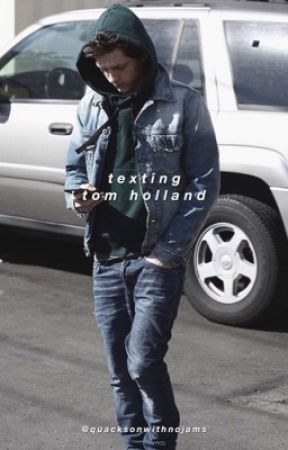 texting tom holland (t.h. x reader) *UNDER MAJOR EDITING* by theunrealtomholland