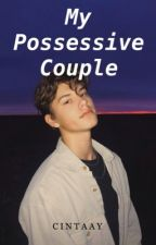 My Possessive Couple •Dante Abraham• by cintaay
