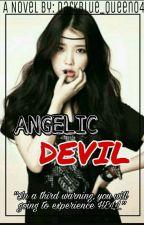 ANGELIC DEVIL by Darkblue_Queen07