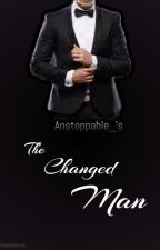 The Changed Man by _Anstoppable