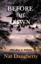 Before the Dawn: When Time Is Distance by natdaugherty