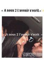 """"""" A nous 2 l'avenir s'écrit """" by story2melinda"""