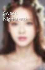 Sweet Nightmare by Elisadmyth