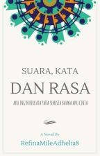 Suara, Kata, dan Rasa by RefinaMileAdhelia8