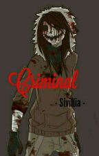 Criminal - Sivillia by Sivillia