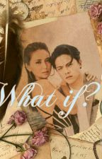 What If? by kathniel25_grace21