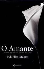 O Amante ( Livro 1) by Misstakimoto