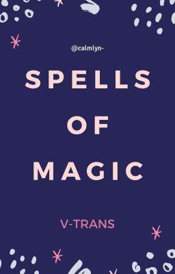 spells of magic | v-trans